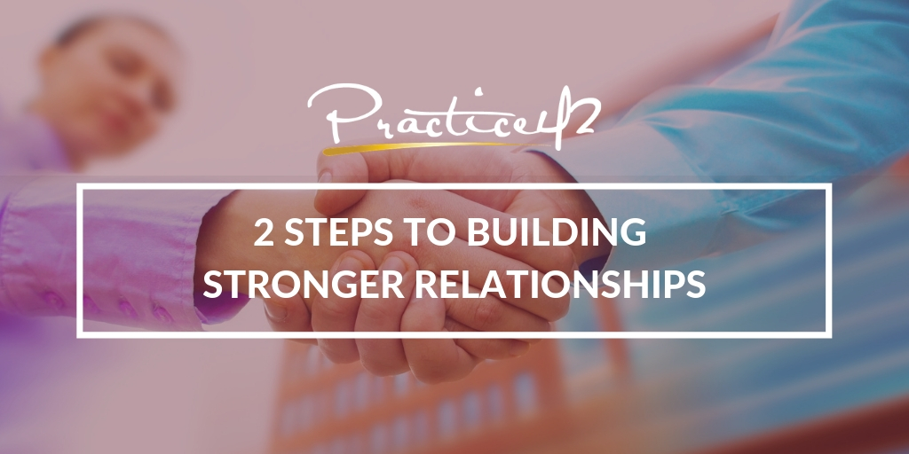 2-steps-to-building-stronger-relationships