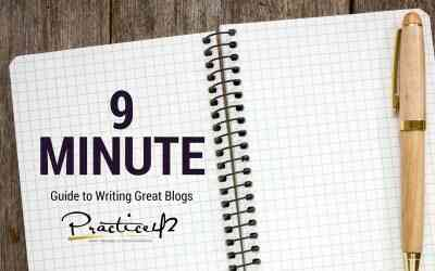 Practice42's 9 Minute Guide to Writing Great Blogs