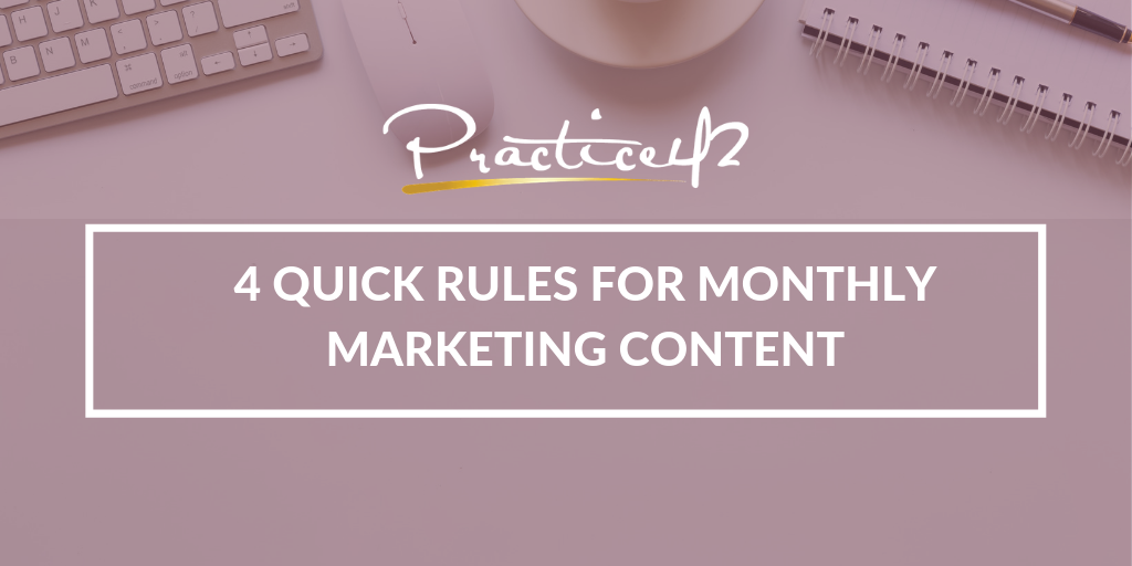 4 Quick Rules for Monthly Marketing Content