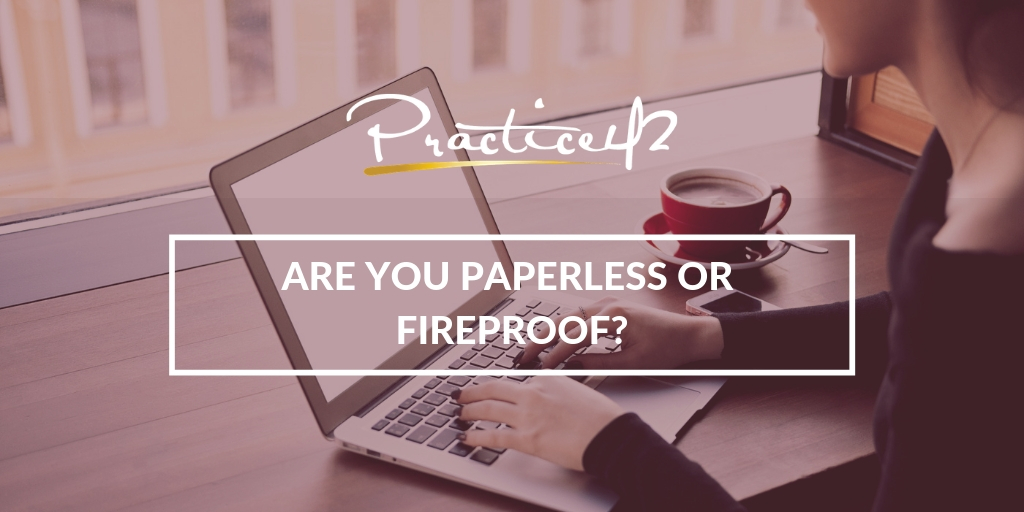 Are You Paperless or Fireproof?