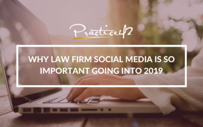 Why Law Firm Social Media Marketing is so Important Going Into 2019